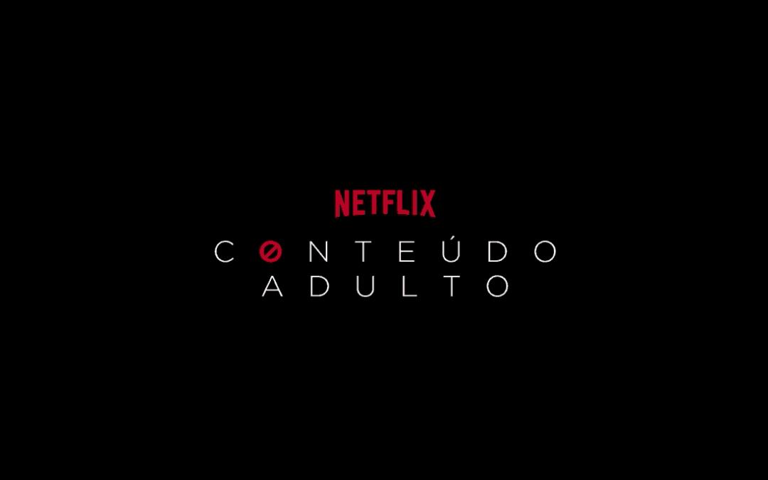 Enfim Netflix se rende ao conteúdo adulto