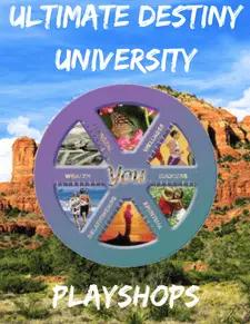 Ultimate Destiny University Playshops - Acres of Diamonds in the Rough