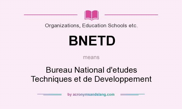 definition of bnetd bnetd stands for bureau national d etudes techniques et de developpement by acronymsandslang com
