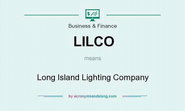 http acronymsandslang com definition 125407 lilco meaning html