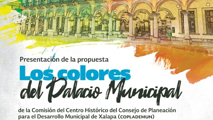 COPLADEMUN da a conocer: darle vida al Palacio Municipal de Xalapa