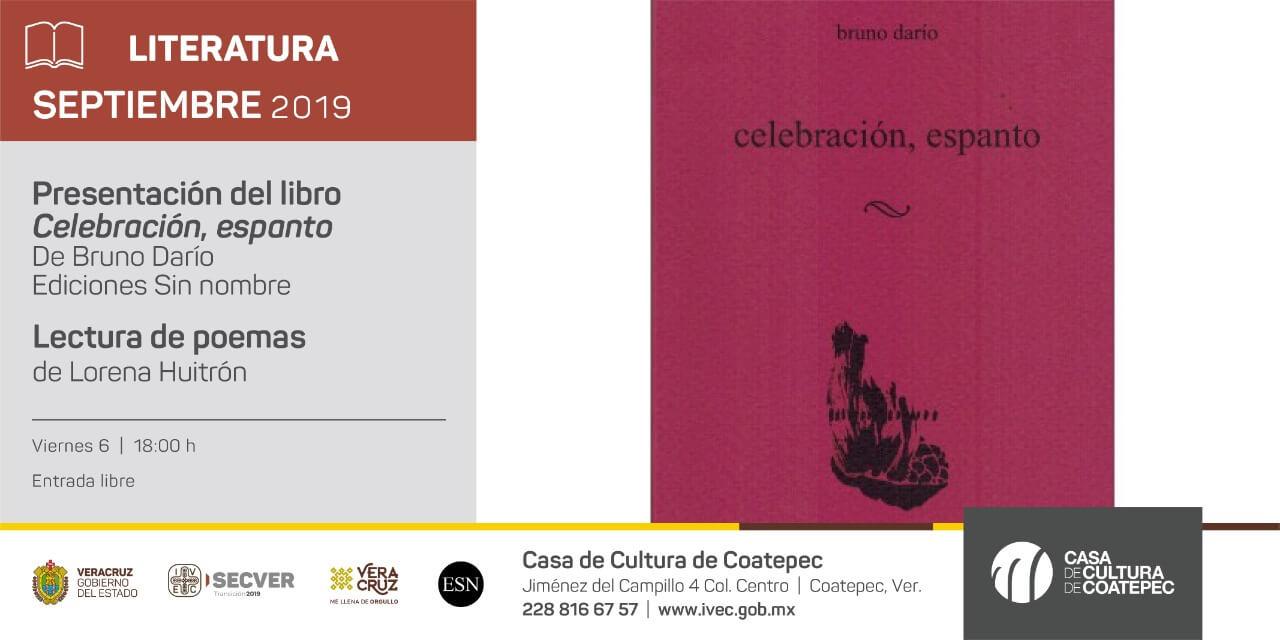"""El Instituto Veracruzano de la Cultura (IVEC) presentará el libro de poemas """"celebración, espanto"""" de Bruno Darío, publicado por Ediciones Sin Nombre, este viernes 06 de septiembre a las 18:00 horas, en la Casa de Cultura de Coatepec y con entrada libre."""