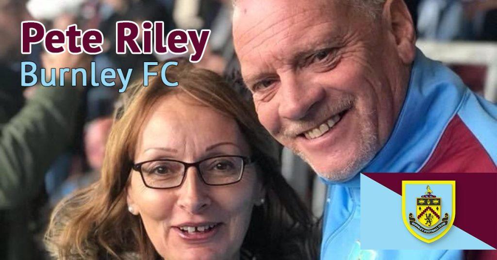 Pete Riley - Burnley Fan