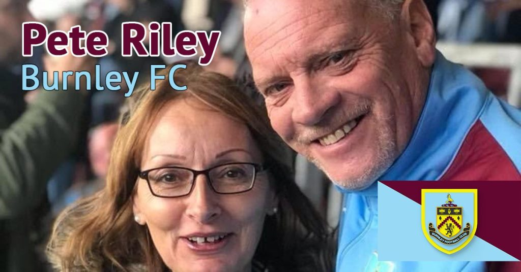 Pete Riley - Burnley Fan