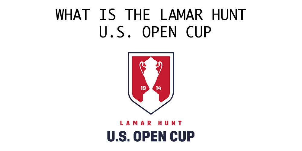 What is the Lamar Hunt U.S. Open Cup