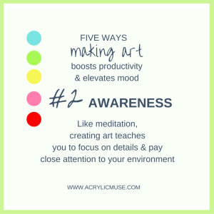 five ways making art boosts productivity and elevates mood number two awareness