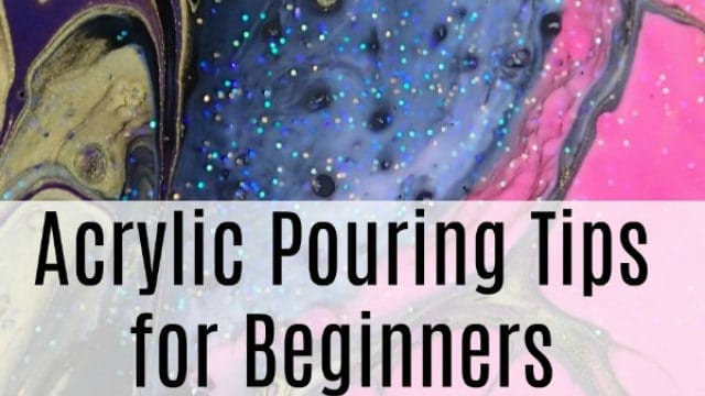 Beginners acrylic pouring tips
