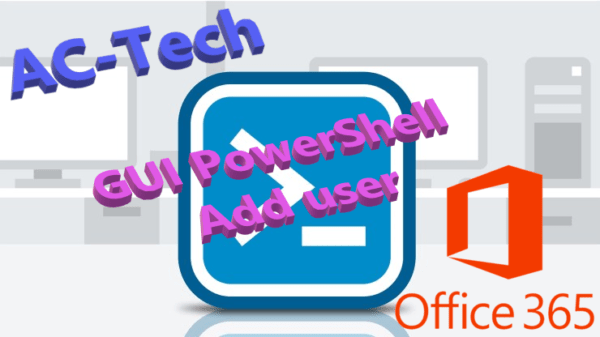 Office365: PowerShell GUI – Add user
