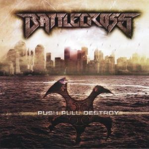 Battlecross - Push Pull Destroy