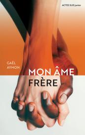 Mon âme frère - Gaël Aymon - Actes Sud Junior