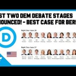 First Democratic Debates 2019 Lineup Set June 26th and 27th - Best Case Debate Stage For Bernie 20