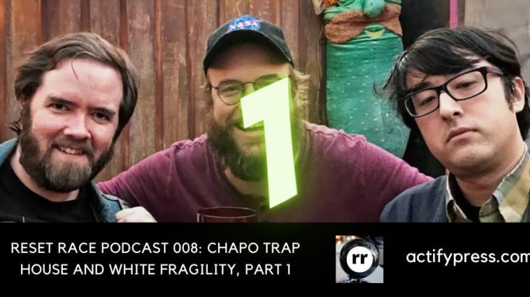 chapo trap house, reset race, ados, reparations