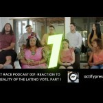 Reset Race Podcast 007: Reaction to the Reality of the Latino Vote, Part 1 11
