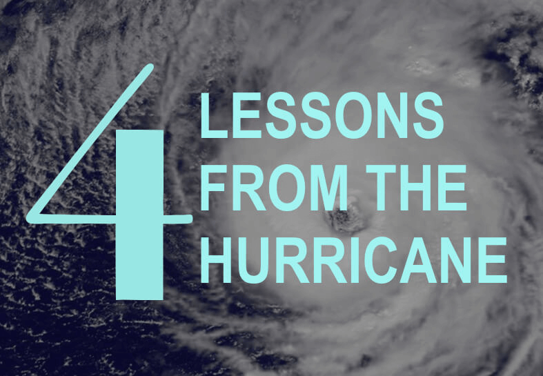 Four Lessons From The Hurricane