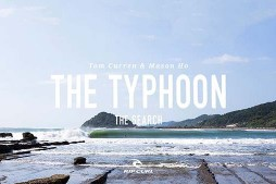 The Typhoon | Mason Ho & Tom Curren on #TheSearch by Rip Curl