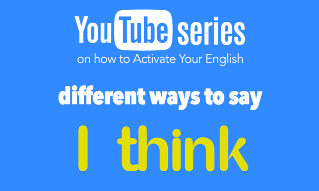 """YouTube Series: Different Ways to Say """"I THINK"""""""