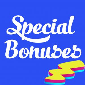 special bonuses