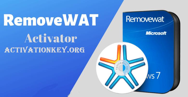 RemoveWAT 2.2.8 Activator Windows 7 [2020]