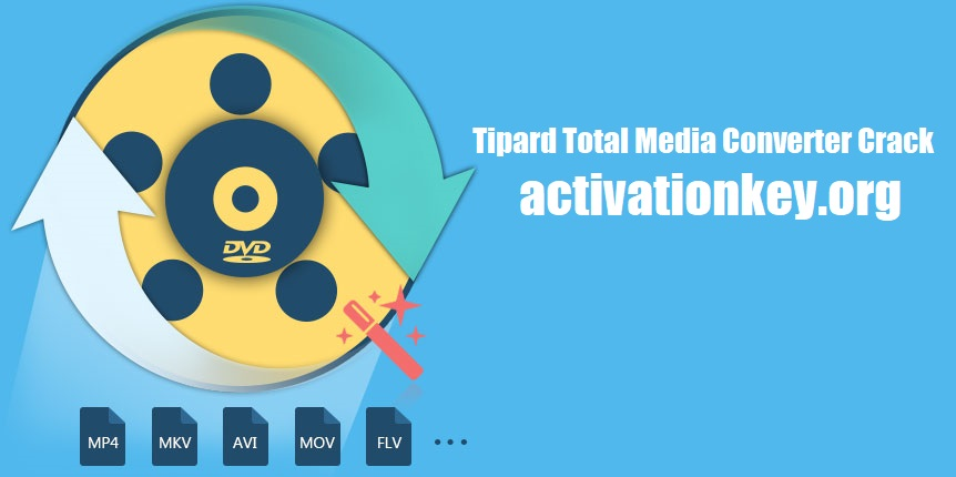 Tipard Total Media Converter 9.2.32 Crack with Serial Key [Latest]