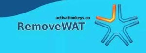 RemoveWAT 2.2.9 Activator for Windows 7, 8, 8.1 & 10 (2021)