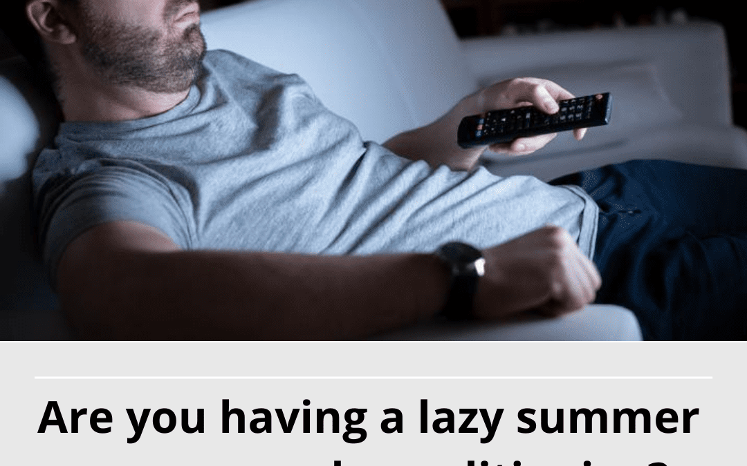 Lazy Summer or Deconditioning?