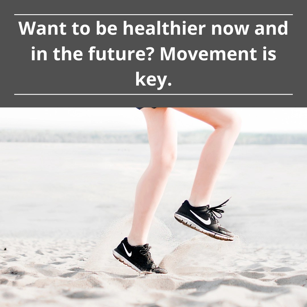 Movement is the key to the healthier future