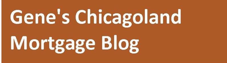Gene's Chicagoland Blog/Gene Mundt, Mortgage Lender