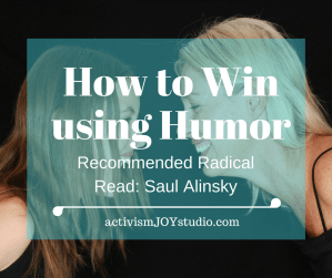 How to Win using Humor: Recommended Radical Read – Saul Alinsky