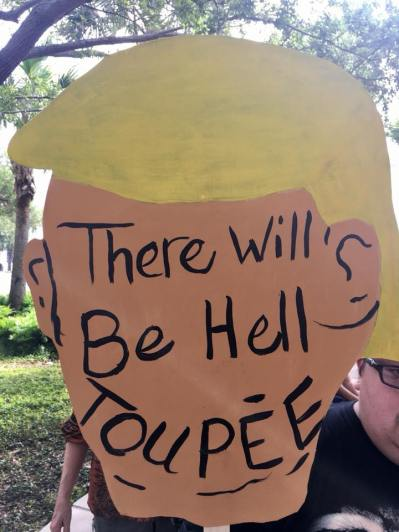 Protest Poster - There will Be Hell Toupee (in the shape of Trump's head)