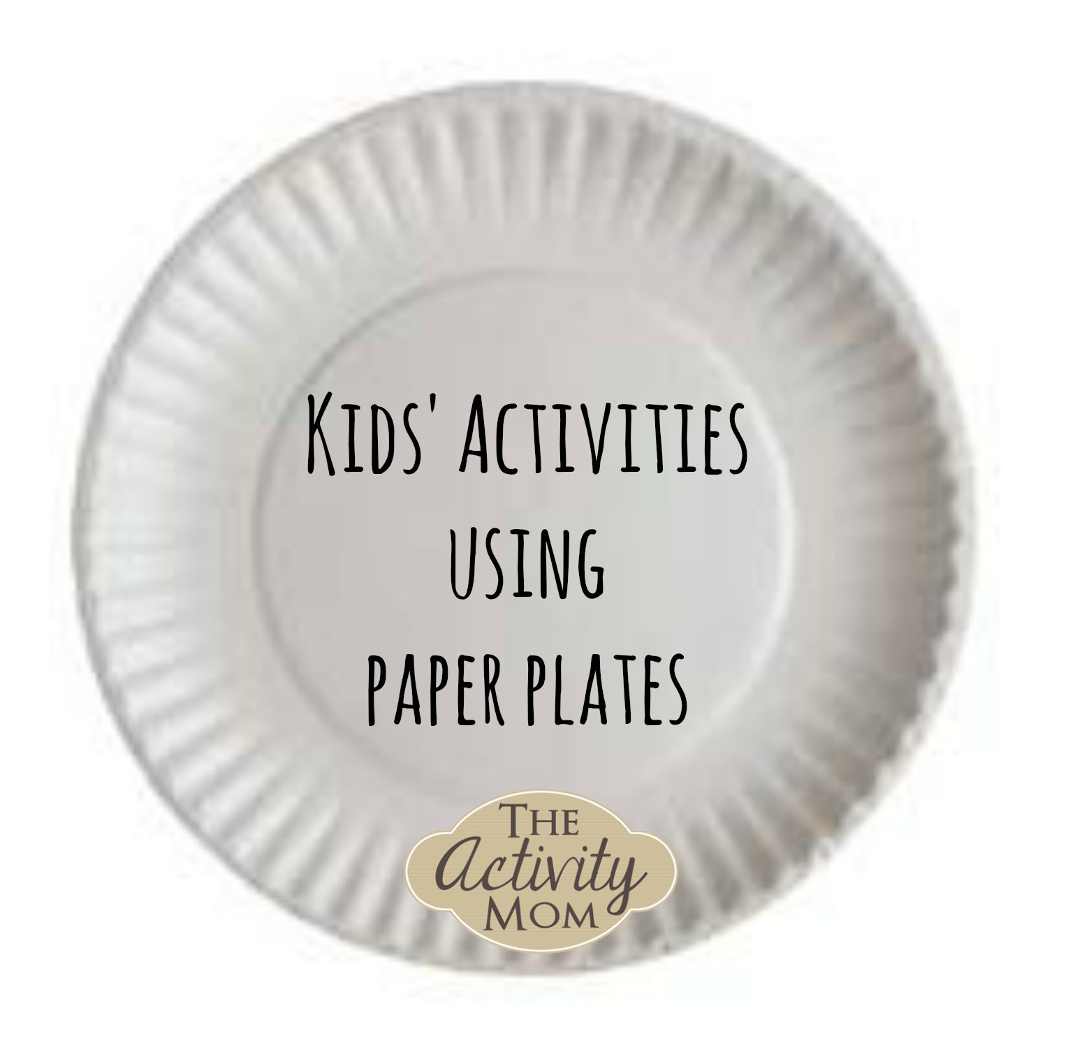 activities using paper plates the activity mom