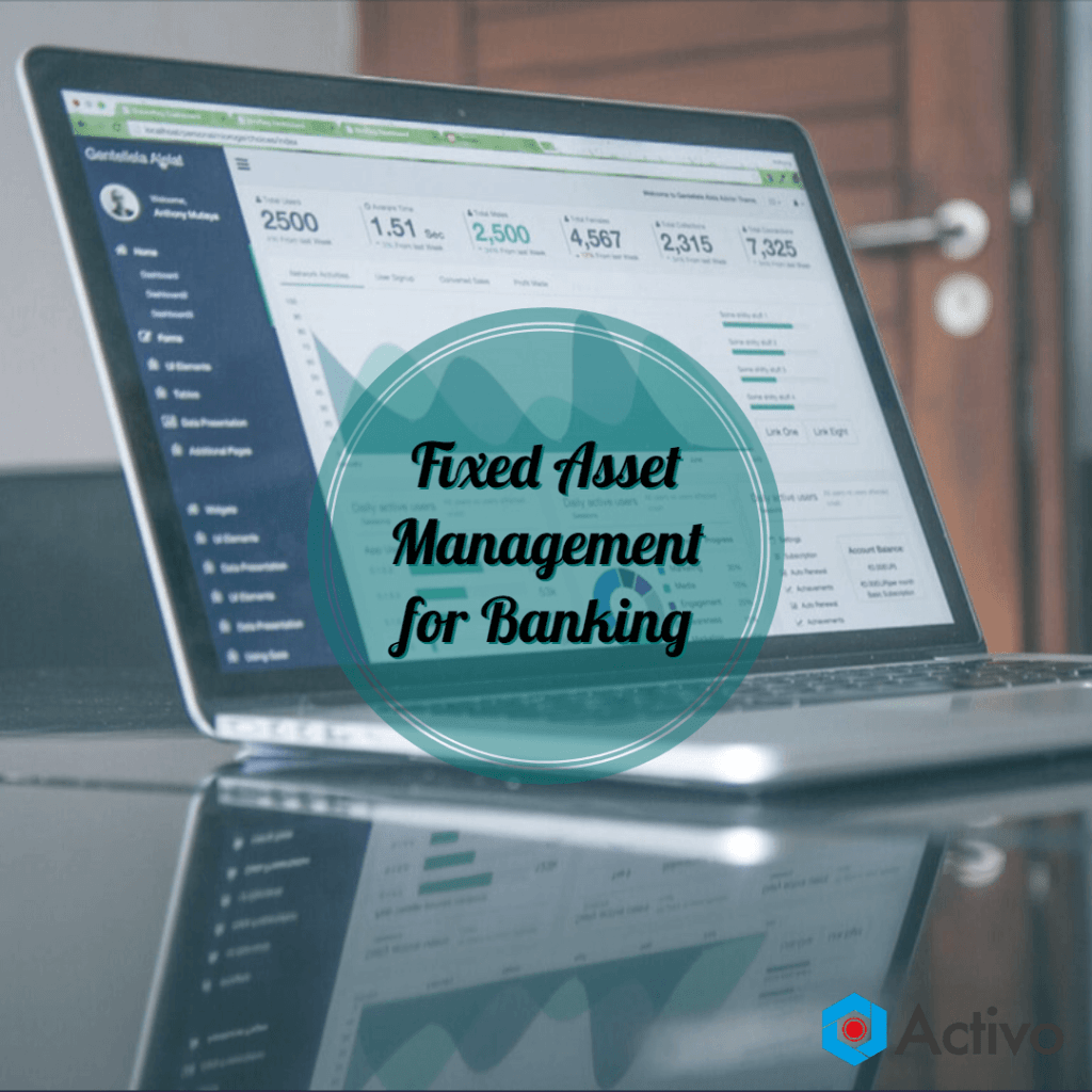 Fixed Asset Management for Banking