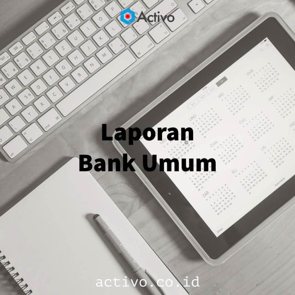 Jenis-jenis Laporan Bank Umum