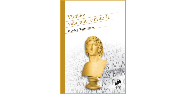 Virgilio: vida, mito e historia