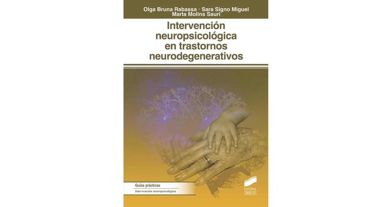Intervención neuropsicológica en los trastornos neurodegenerativos