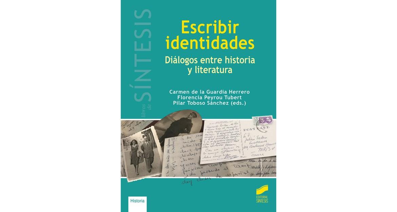 Escribir identidades. Diálogos entre historia y literatura