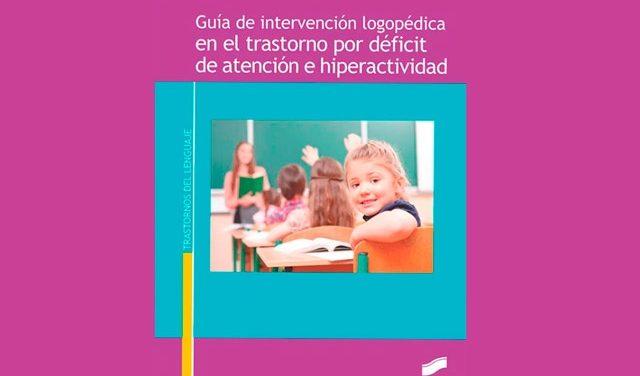 Una guía muestra métodos de evaluación e intervención logopédica en el trastorno por déficit de atención e hiperactividad