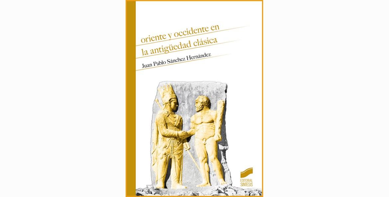 Reseña del libro «Oriente y Occidente en la antigüedad clásica»
