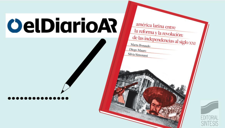 Reseña en elDiarioAR de «América Latina entre la reforma y la revolución»