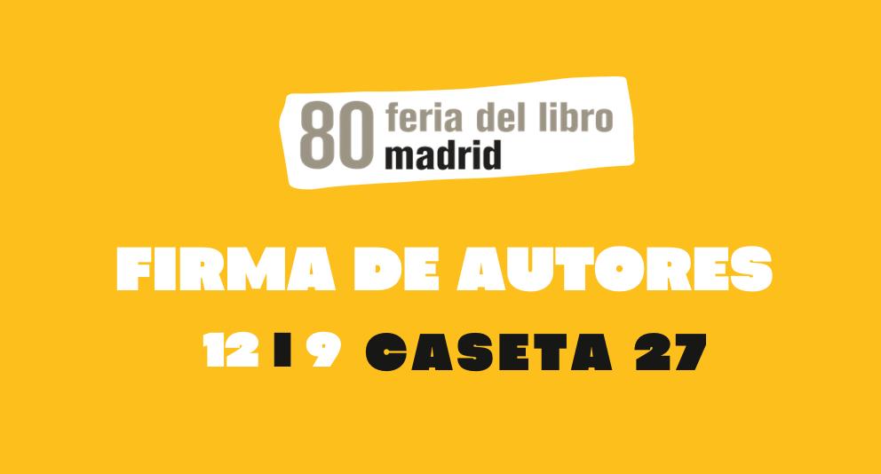 Firmas de autores en Caseta 27 de la Feria del Libro de Madrid