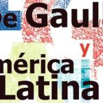 Programmation de l'exposition «De Gaulle y America Latina»