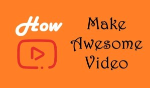 How to Make Good Youtube Video