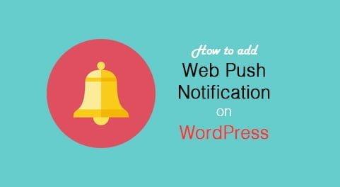 How to add Web Push Notification on WordPress