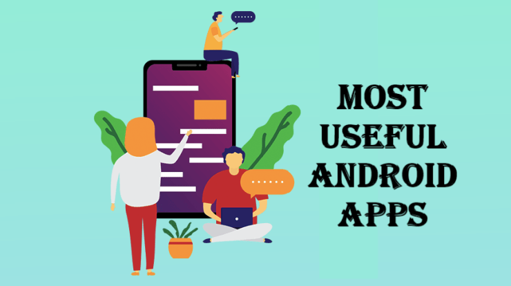 10 Most Useful Android Apps for Daily Life