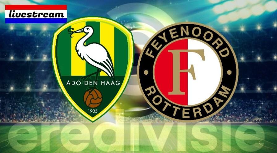 Eredivisie livestream ADO Den Haag - Feyenoord