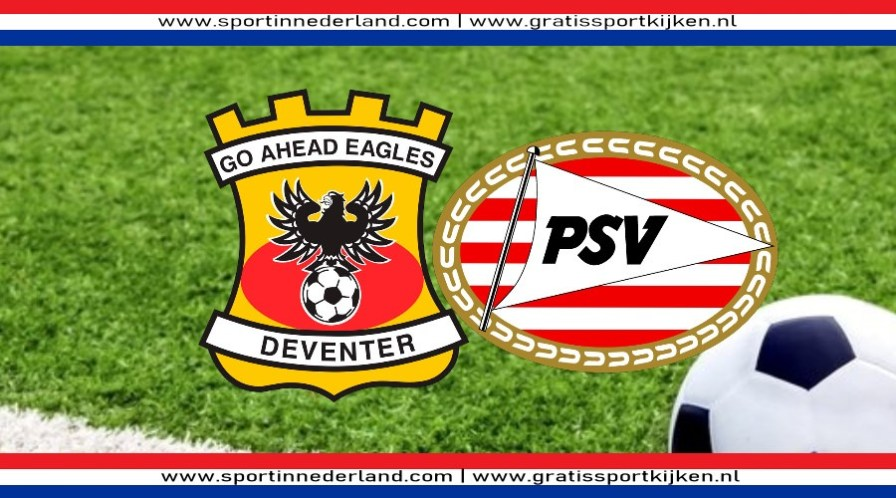 Gratis live stream Go Ahead Eagles - PSV