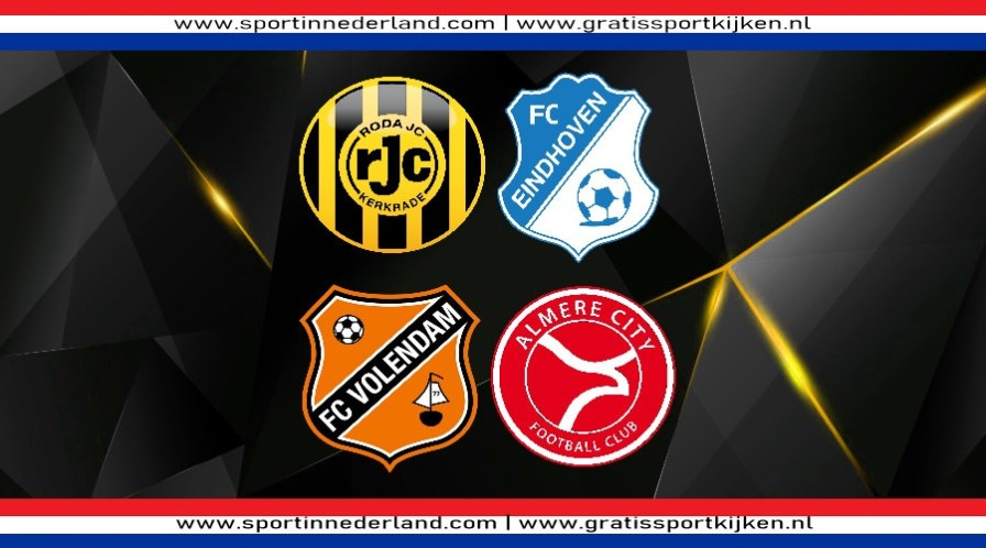 Livestream Roda JC - FC Eindhoven & Volendam - Almere City