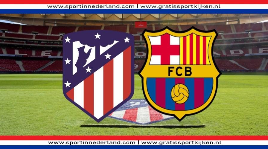 Atletico Madrid - FC Barcelona kijken via een livestream