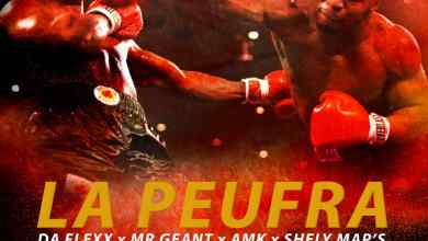 Photo of La peufra – Da flexx x Mr GEAN x AMK x Shely Maps