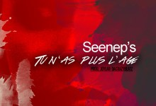 Photo of Seenep's  – Tu n'as plus l'âge (prod by Joylar DaCrazybeatz)