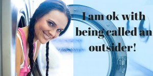 I am okay with being an outsider. e yourself. acupful.com by Mandy Carter